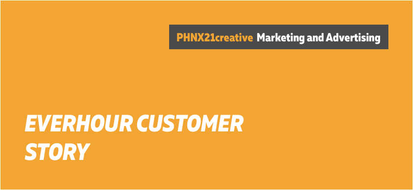 why phnx21creative made everhour their time tracker in basecamp 3