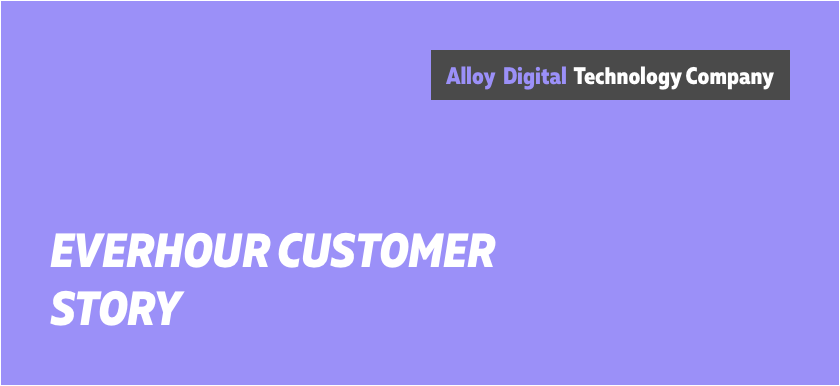 we adopted everhour as employee time tracking tool – alloy digital