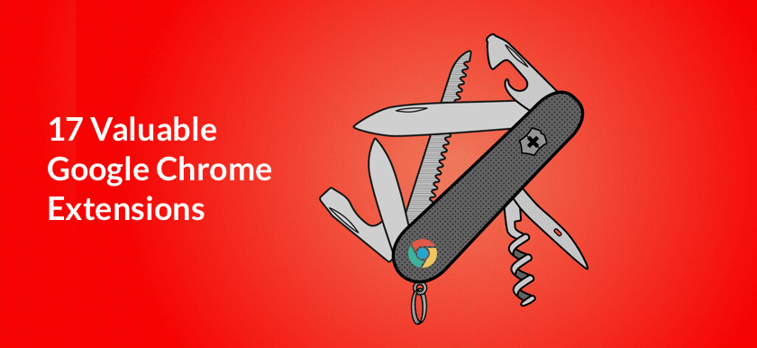 17 google chrome extensions to boost your productivity
